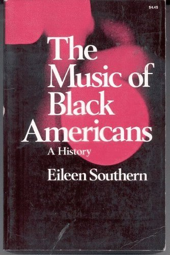 The Music of Black Americans: A History