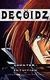 Decoidz: Counter-Intuition