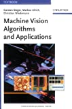 Machine Vision Algorithms and Applications, Steger, Carsten and Ulrich, Markus, 3527407340