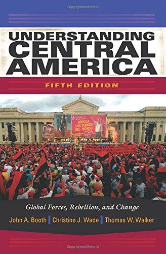 Understanding Central America: Global Forces, Rebellion,...