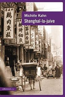 Shanghai La Juive Michele Kahn Babelio