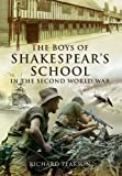 The Boys of Shakespeare's School in the Second World War, Richard Pearson, 1781591520