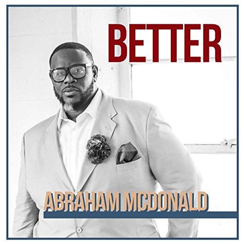 Download Better Now Mp3: Amazon.com: Better: Abraham McDonald: MP3 Downloads