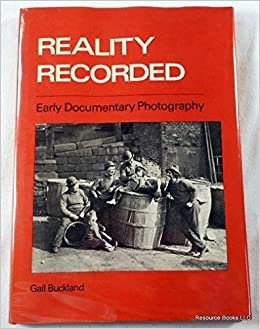 reality recorded early documentary photography