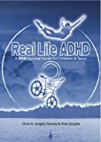 Real Life ADHD! A DVD survival guide for children and teens