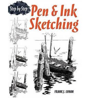 [(Pen & Ink Sketching Step by Step )] [Author: Frank J. Lohan] [Feb-2012] pdf