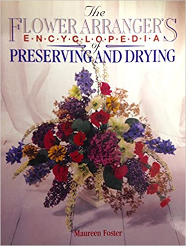 Book The Flower Arranger's Encyclopedia of Preserving and Drying