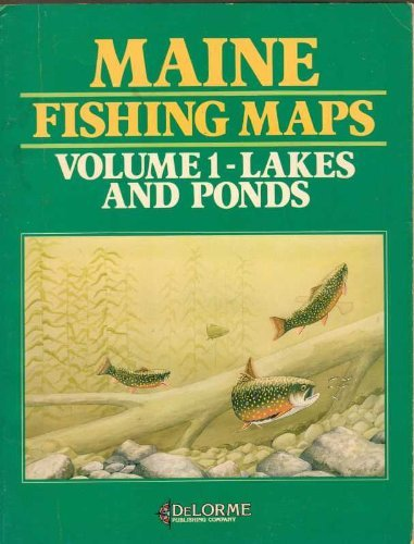 Maine Fishing Maps: Lakes and Ponds, Vol. 1