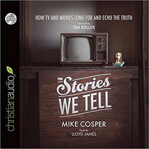 Book The Stories We Tell: How TV and Movies Long for and Echo the Truth