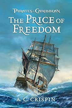 Pirates of the Caribbean: The Price of Freedom by [Crispin, A.C.]
