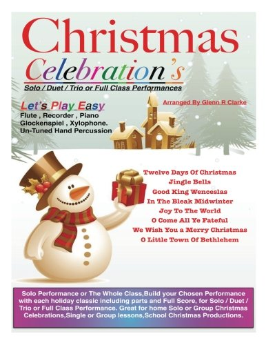 Flute Recorder Music - Christmas Celebrations: For Flute,Piano Keyboard,Recorder,Glockenspiel,Xylophone,Un-Tuned Percussion (The Main Event)