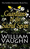 Guardians of the Sacred Seven (The Seldith Chronicles Book 2)