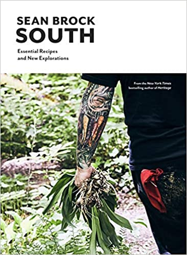 South: Essential Recipes and New Explorations: Sean Brock