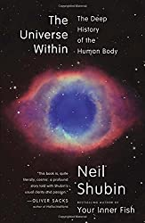 The Universe Within: The Deep History of the Human Body by Neil Shubin (2013-10-08)