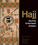 Hajj: Journey to the Heart of Islam. Venetia Porter ... [Et Al.]. Kennedy
