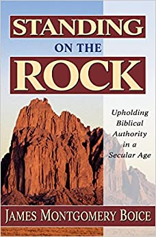 Book Standing on the Rock: Upholding Biblical Authority in a Secular Age