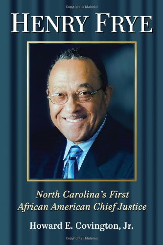 Search : Henry Frye: North Carolina's First African American Chief Justice