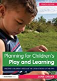 Planning for Children's Play and Learning, Jane Drake, 0415632765