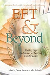 EFT and Beyond: Cutting Edge Techniques for Personal Transformation