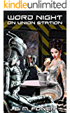 Word Night on Union Station (EarthCent Ambassador Book 9)