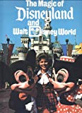 The Magic of Disneyland and Walt Disney World