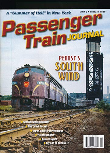 Passenger Train Journal: The Joliet Rocket a Steam Train in Chicago; The South Wind Pennsylvania Railroad ; How Rail Keeps Hong Kong and Nagasaki Moving; My Life on Amtrak Pt. 2; Rail Trafic in Maine