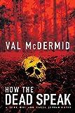 Image of How The Dead Speak: A Tony Hill and Carol Jordan Thriller (Tony Hill Novels)