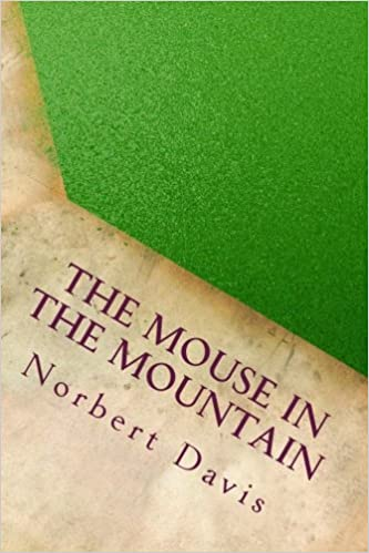 The mouse in the mountain norbert davis 9781534913615 amazon the mouse in the mountain norbert davis 9781534913615 amazon books fandeluxe Choice Image