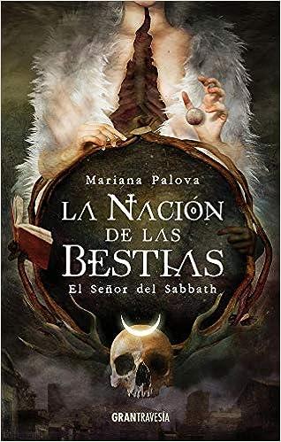 La nación de las bestias: El Señor del Sabbath: Palova, Mariana ...