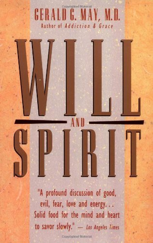 By Gerald G. May - Will and Spirit: A Contemplative Psychology (5.4.1987)