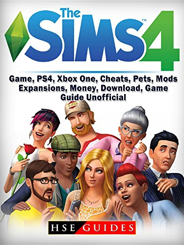 Sims 4 Game, PS4, Xbox One, Cheats, Pets, Mods, Expansions, Money, Download, Game Guide Unofficial