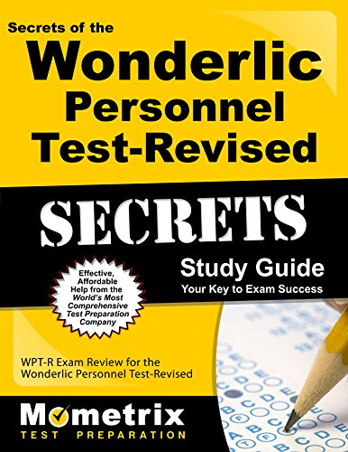 Secrets of the Wonderlic Personnel Test-Revised Study Guide: WPT-R Exam Review for the Wonderlic Personnel Test-Revised (Secrets (Mometrix))