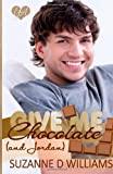 Give Me Chocolate (and Jordan), Suzanne Williams, 1499597649