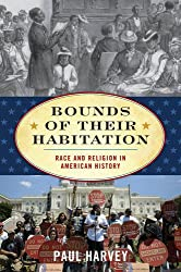 Bounds of Their Habitation: Race and Religion in American History (American Ways Series)