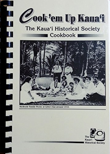 Cook'em Up Kaua'i by The Kaua'i Historical Society