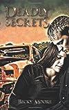 Deadly Secrets, Becky Moore, 1467854573