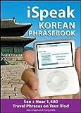 iSpeak Korean Phrasebook (MP3 Disc): See + Hear 1,200 Travel Phrases on Your iPod (iSpeak Audio Series)