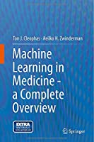 Machine Learning in Medicine – a Complete Overview Front Cover