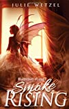 Kindling Flames: Smoke Rising (The Ancient Fire Series)
