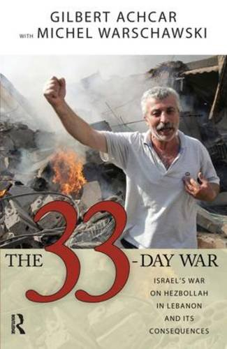33 Day War: Israel's War on Hezbollah in Lebanon and Its Consequences