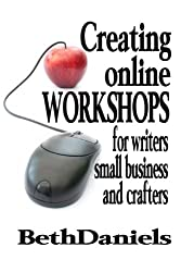 CREATING ONLINE WORKSHOPS FOR WRITERS, SMALL BUSINESS AND CRAFTERS