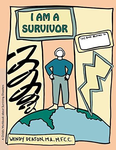 I Am a Survivor: A Child's Workbook About Surviving Disasters