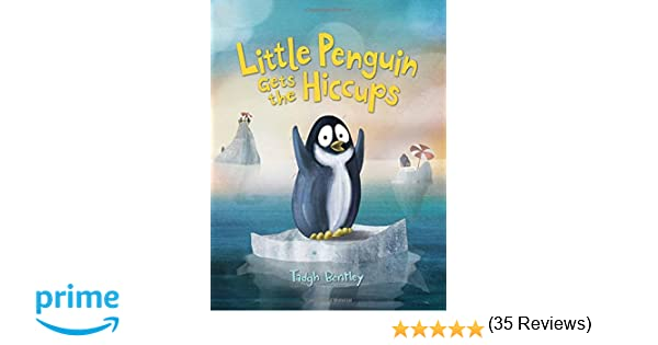 Little Penguin Gets the Hiccups: Tadgh Bentley: 9780062335364 ...