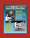Apollo and America's Moon Landing Program - Enchanted Rendezvous, John Houbolt and the Genesis of the Lunar-Orbit Rendezvous Concept, and Political and Technical Aspects of Placing a Flag on the Moon