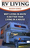 RV LIVING: Why Living In An RV Is Better Than Living In A House