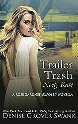 Trailer Trash: Neely Kate (Rose Gardner Exposed Series Book 1)