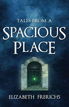 Tales from a Spacious Place by [Frerichs, Elizabeth]