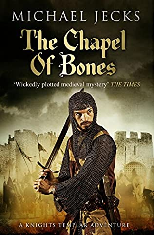 The Chapel Of Bones Medieval West Country Mystery Book 18 By
