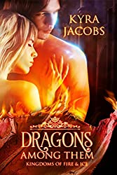 Dragons Among Them (Kingdoms of Fire and Ice)