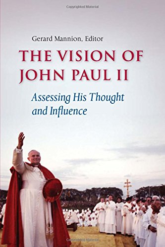 The Vision of John Paul II: Assessing His Thought and Influence pdf epub